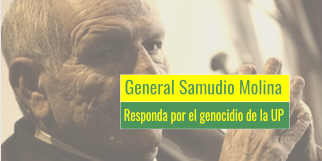 General Samudio Molina, responda por el genocidio de la UP